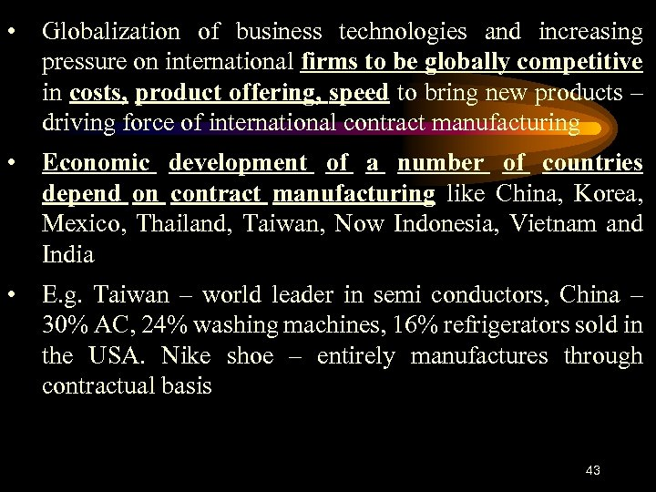 • Globalization of business technologies and increasing pressure on international firms to be