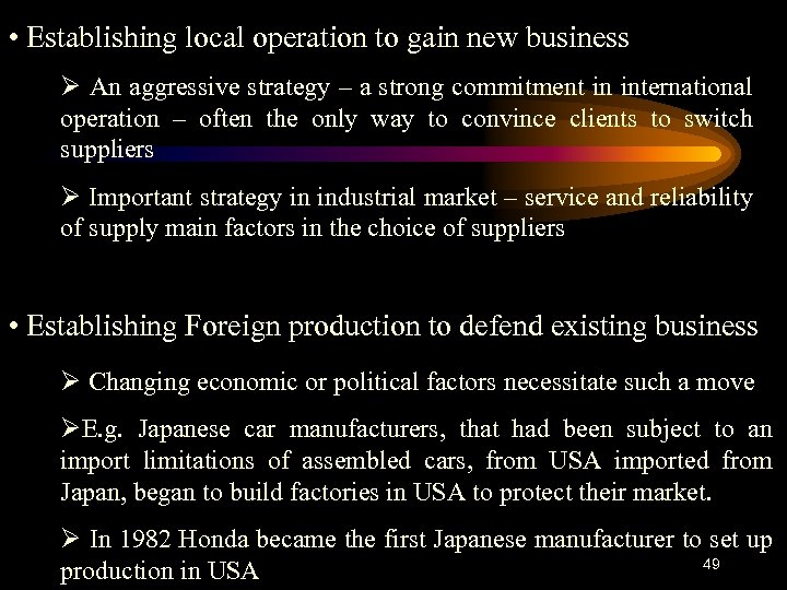 • Establishing local operation to gain new business Ø An aggressive strategy –