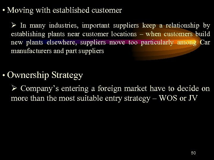 • Moving with established customer Ø In many industries, important suppliers keep a