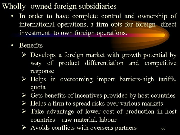Wholly -owned foreign subsidiaries • In order to have complete control and ownership of