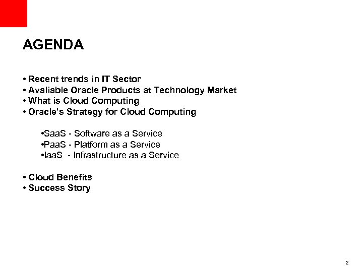 AGENDA • Recent trends in IT Sector • Avaliable Oracle Products at Technology Market