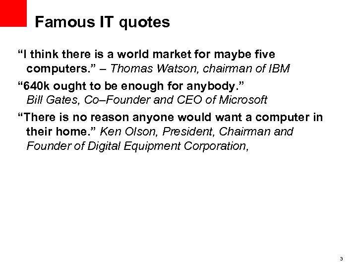 """Famous IT quotes """"I think there is a world market for maybe five computers."""