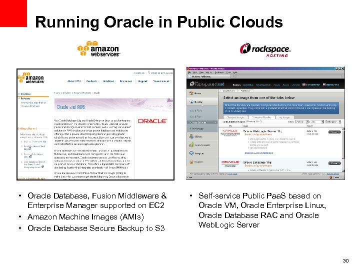 Running Oracle in Public Clouds • Oracle Database, Fusion Middleware & Enterprise Manager supported