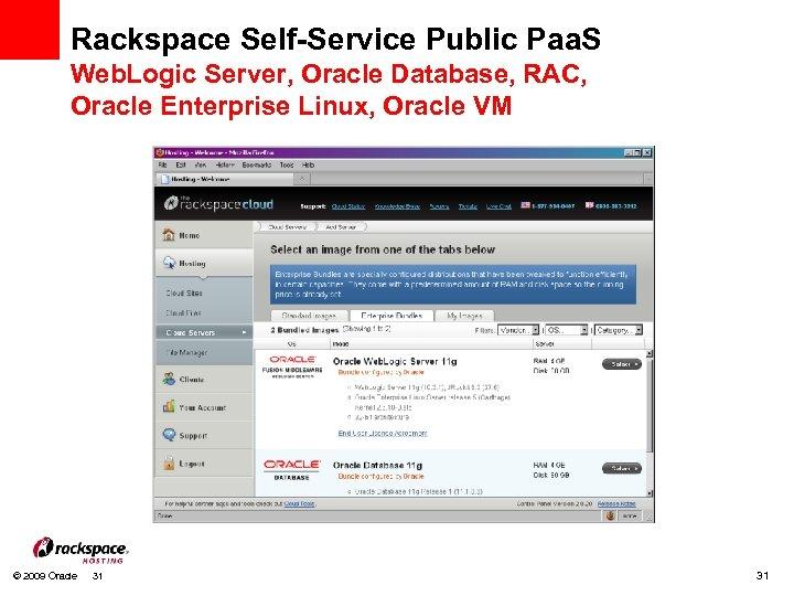 Rackspace Self-Service Public Paa. S Web. Logic Server, Oracle Database, RAC, Oracle Enterprise Linux,