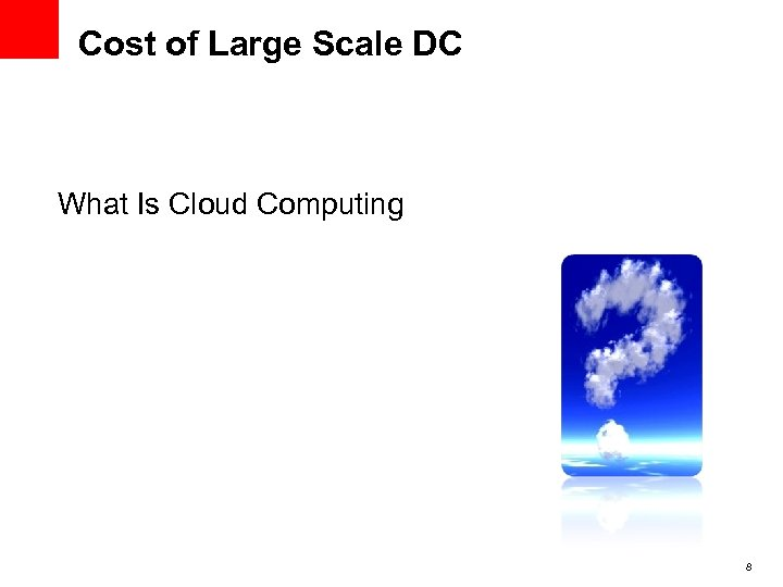 Cost of Large Scale DC What Is Cloud Computing 8
