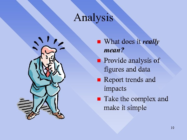 Analysis n n What does it really mean? Provide analysis of figures and data