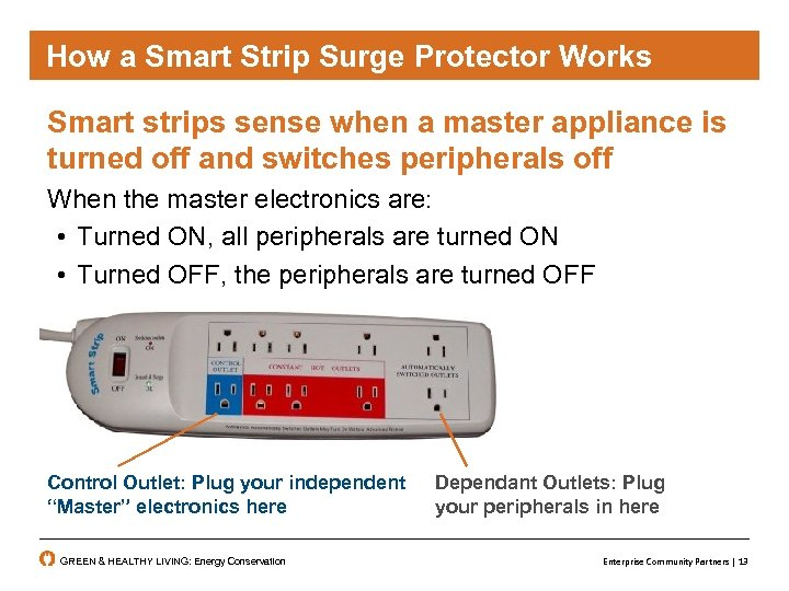 How a Smart Strip Surge Protector Works Smart strips sense when a master appliance