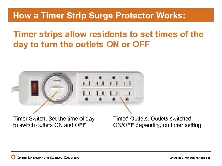 How a Timer Strip Surge Protector Works: Timer strips allow residents to set times