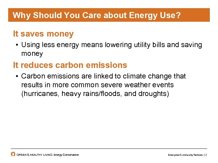 Why Should You Care about Energy Use? It saves money • Using less energy