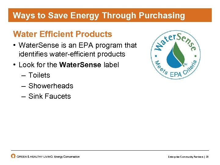 Ways to save energy through purchasing Save Energy Through Purchasing Water Efficient Products •