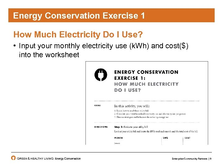Energy Conservation Exercise 1 How Much Electricity Do I Use? • Input your monthly