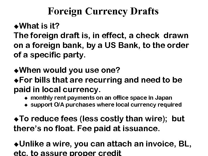 Foreign Currency Drafts u. What is it? The foreign draft is, in effect, a