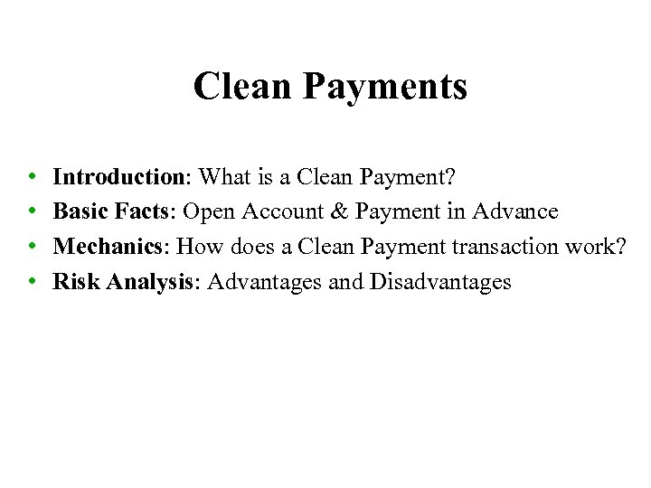 Clean Payments • • Introduction: What is a Clean Payment? Basic Facts: Open Account