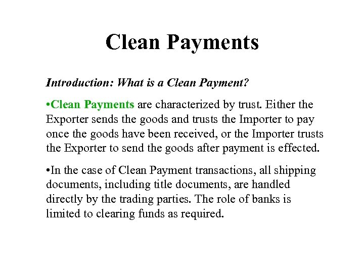 Clean Payments Introduction: What is a Clean Payment? • Clean Payments are characterized by