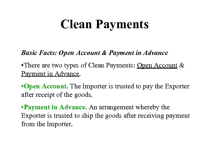 Clean Payments Basic Facts: Open Account & Payment in Advance • There are two