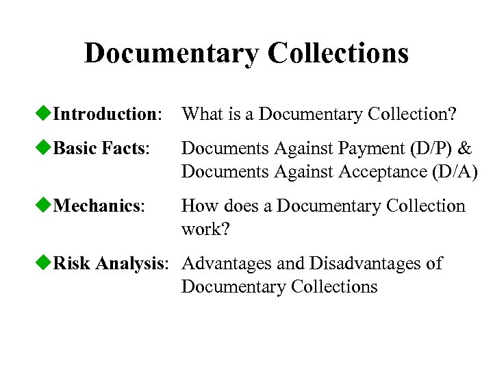 Documentary Collections u. Introduction: What is a Documentary Collection? u. Basic Facts: Documents Against