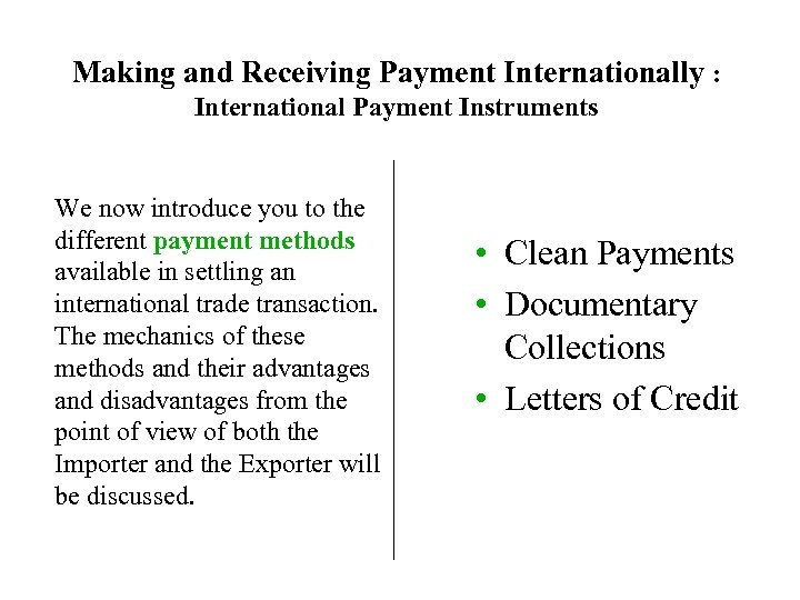 Making and Receiving Payment Internationally : International Payment Instruments We now introduce you to