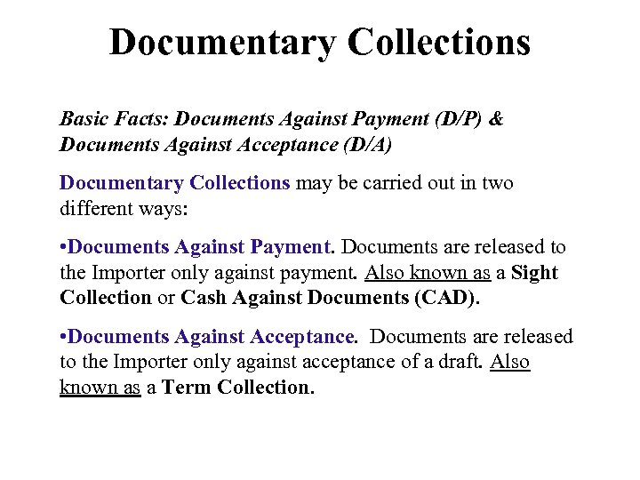 Documentary Collections Basic Facts: Documents Against Payment (D/P) & Documents Against Acceptance (D/A) Documentary