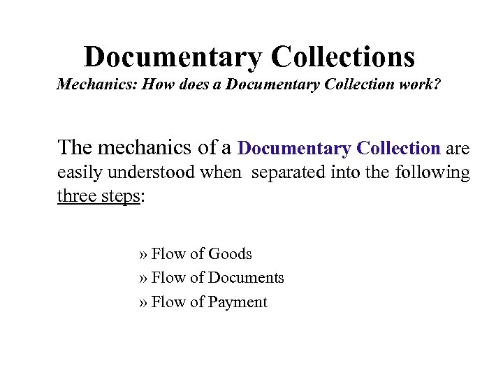 Documentary Collections Mechanics: How does a Documentary Collection work? The mechanics of a Documentary