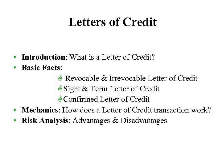 Letters of Credit • Introduction: What is a Letter of Credit? • Basic Facts: