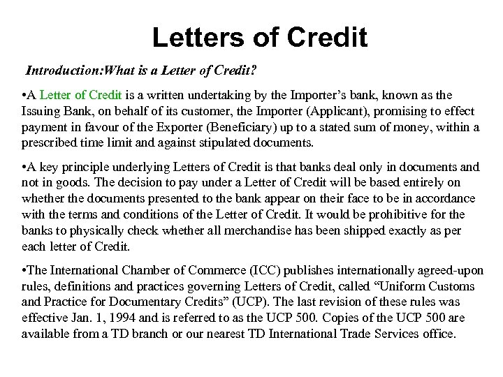 Letters of Credit Introduction: What is a Letter of Credit? • A Letter of