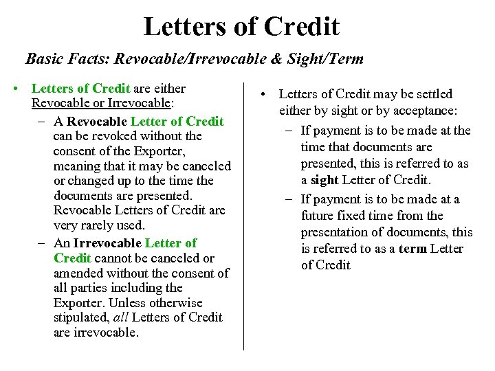 Letters of Credit Basic Facts: Revocable/Irrevocable & Sight/Term • Letters of Credit are either