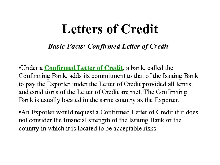 Letters of Credit Basic Facts: Confirmed Letter of Credit • Under a Confirmed Letter
