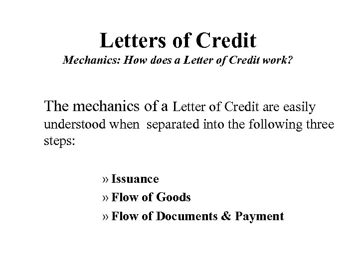Letters of Credit Mechanics: How does a Letter of Credit work? The mechanics of