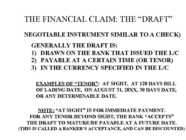 """THE FINANCIAL CLAIM: THE """"DRAFT"""" (A NEGOTIABLE INSTRUMENT SIMILAR TO A CHECK) GENERALLY THE"""