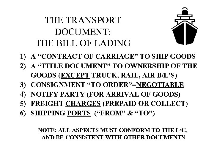 """THE TRANSPORT DOCUMENT: THE BILL OF LADING 1) A """"CONTRACT OF CARRIAGE"""" TO SHIP"""