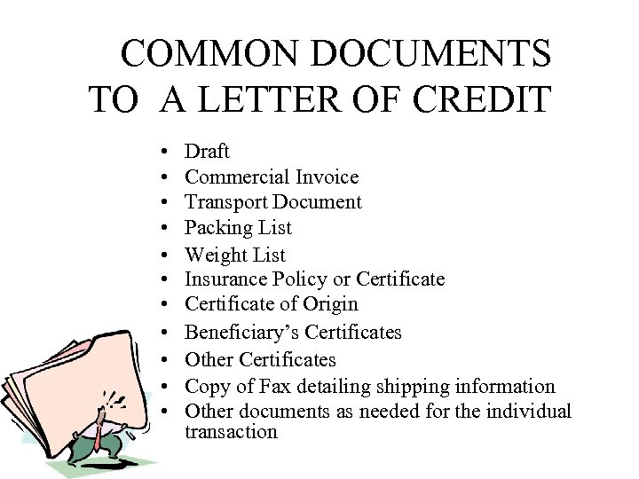 COMMON DOCUMENTS TO A LETTER OF CREDIT • • • Draft Commercial Invoice Transport