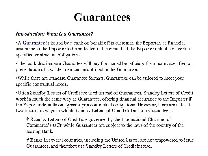 Guarantees Introduction: What is a Guarantee? • A Guarantee is issued by a bank