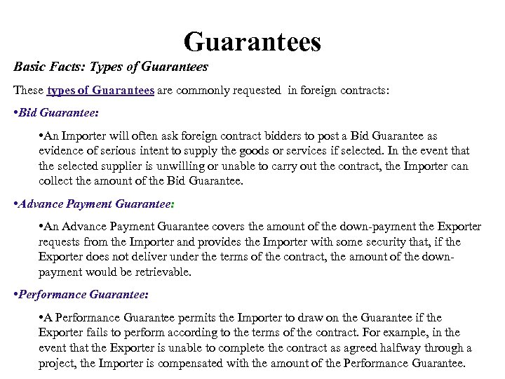 Guarantees Basic Facts: Types of Guarantees These types of Guarantees are commonly requested in