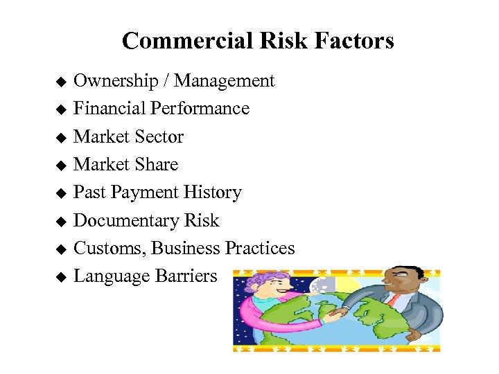 Commercial Risk Factors u u u u Ownership / Management Financial Performance Market Sector