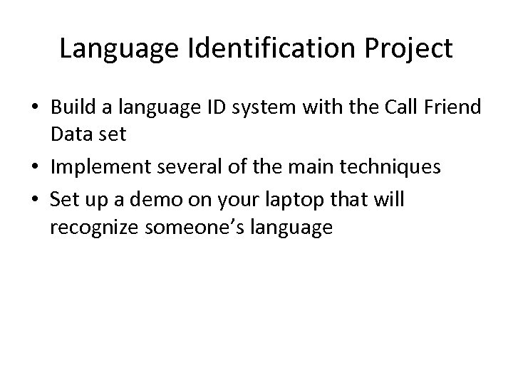 Language Identification Project • Build a language ID system with the Call Friend Data