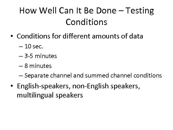 How Well Can It Be Done – Testing Conditions • Conditions for different amounts
