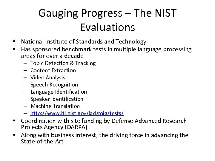 Gauging Progress – The NIST Evaluations • National Institute of Standards and Technology •