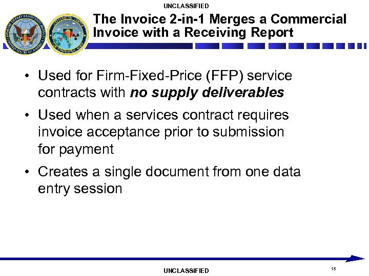UNCLASSIFIED The Invoice 2 -in-1 Merges a Commercial Invoice with a Receiving Report •