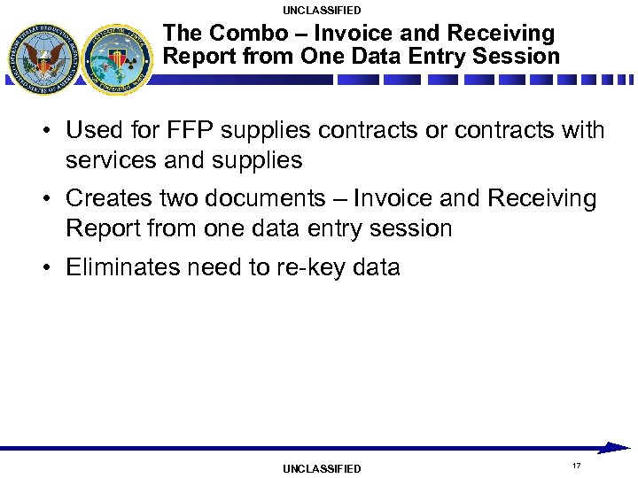 UNCLASSIFIED The Combo – Invoice and Receiving Report from One Data Entry Session •
