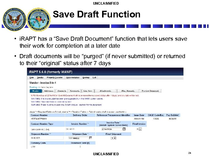 "UNCLASSIFIED Save Draft Function • i. RAPT has a ""Save Draft Document"" function that"