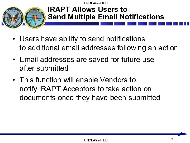 UNCLASSIFIED i. RAPT Allows Users to Send Multiple Email Notifications • Users have ability