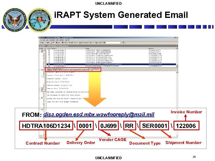 UNCLASSIFIED i. RAPT System Generated Email FROM: disa. ogden. esd. mbx. wawfnoreply@mail. mil Invoice