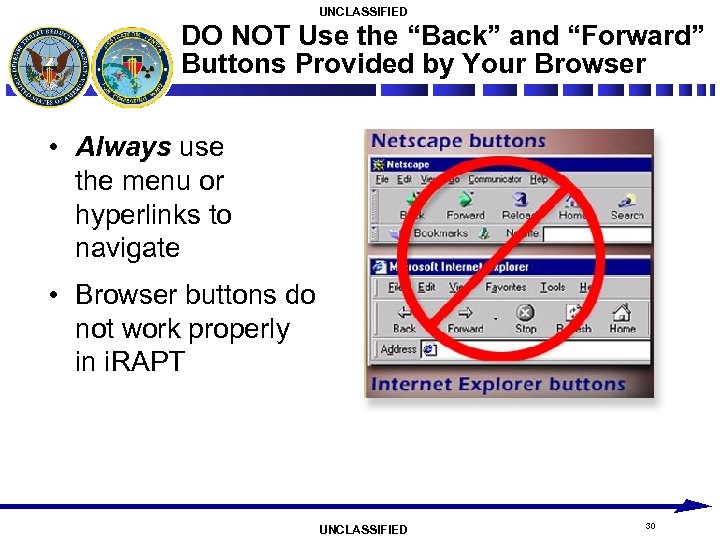 "UNCLASSIFIED DO NOT Use the ""Back"" and ""Forward"" Buttons Provided by Your Browser •"