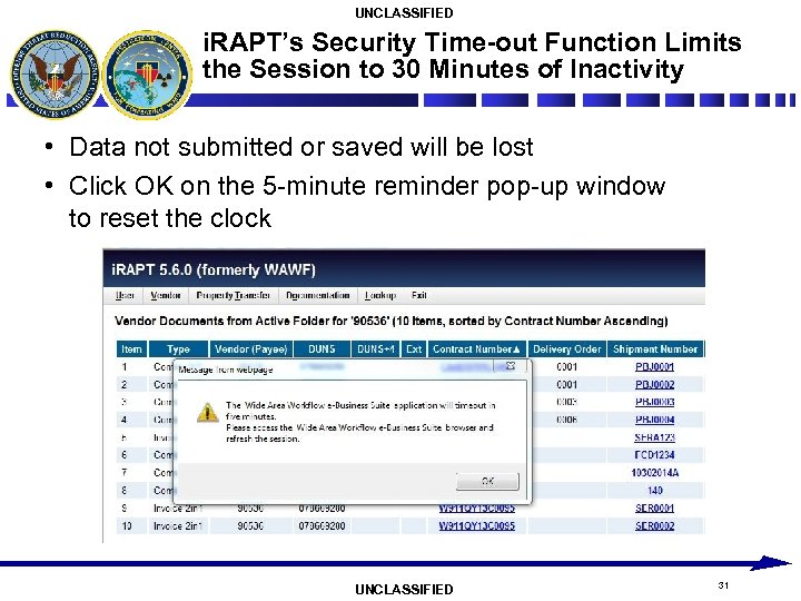 UNCLASSIFIED i. RAPT's Security Time-out Function Limits the Session to 30 Minutes of Inactivity