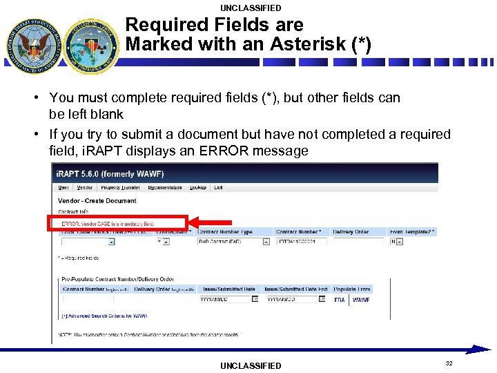 UNCLASSIFIED Required Fields are Marked with an Asterisk (*) • You must complete required