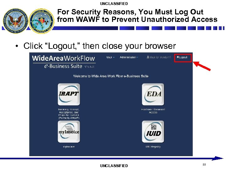 UNCLASSIFIED For Security Reasons, You Must Log Out from WAWF to Prevent Unauthorized Access