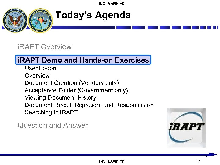 UNCLASSIFIED Today's Agenda i. RAPT Overview i. RAPT Demo and Hands-on Exercises User Logon