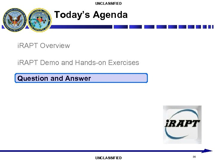 UNCLASSIFIED Today's Agenda i. RAPT Overview i. RAPT Demo and Hands-on Exercises Question and