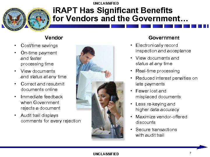 UNCLASSIFIED i. RAPT Has Significant Benefits for Vendors and the Government… Government Vendor •