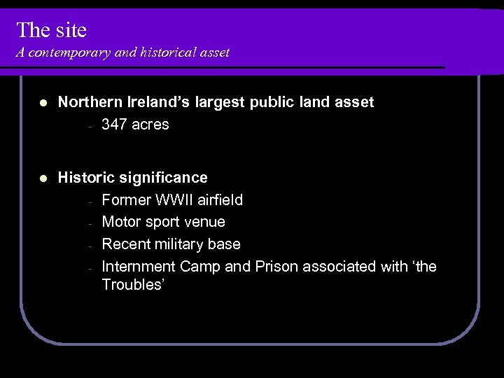 The site A contemporary and historical asset l Northern Ireland's largest public land asset